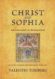 Christ and Sophia: Anthroposophic Meditations on the Old Testament, New Testament & Apocalypse