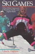 Ski Games: A Fun-Filled Approach to Teaching Nordic and Alpine Skills - Laurie Gullion - Pap...