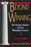 Beyond Winning The Timeless Wisdom of Great Philosopher Coaches