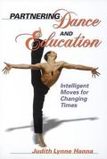 Partnering Dance and Education Intelligent Moves for Changing Times