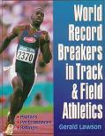 World Record Breakers in Track & Field Athletics