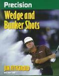 Precision Wedge and Bunker Shots