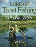 Lore of Trout Fishing A Special Collection of Lessons from the Pages of Fly Fisherman