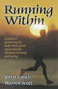 Running Within A Guide to Mastering the Body-Mind-Spirit Connection for Ultimate Training an...