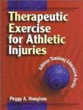 Therapeutic Exercise for Athletic Injuries (Athletic Training Education Series)