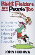 Right Fielders Are People Too An Inclusive Approach to Teaching Middle School Physical Educa...