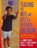 Teaching the Nuts and Bolts of Physical Education Building Basic Movement Skills