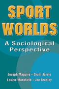 Sport Worlds A Sociological Perspective
