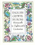 English Crewel Designs 16th to 18th Centuries