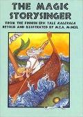 Magic Storysinger: From the Finnish Epic Kalevala