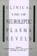 Clinical Use of Neuroleptic Plasma Levels - Stephen R. Marder