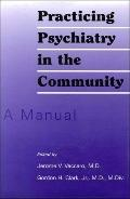 Practicing Psychiatry in the Community A Manual