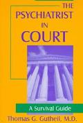 Psychiatrist in Court A Survival Guide