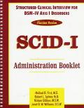 Structured Clinical Interview for Dsm-IV Axis I Disorders Scid-I  Clinician Version  Adminis...
