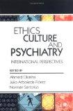 Ethics, Culture, and Psychiatry: International Perspectives