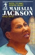 Mahalia Jackson Born to Sing Gospel Music