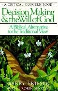 Decision Making And The Will of God - Garry Friesen - Paperback