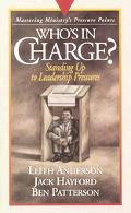 Who's in Charge?: Standing up to Leadership Pressures - Leith Anderson - Hardcover
