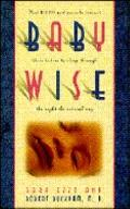 Babywise How One Hundred Thousand Parents Trained Their Babies to Sleep Through the Night th...