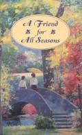 Friend for All Seasons