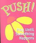 Push! Pray Until Something Happens