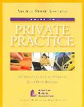 American Dietetic Association Guide to Private Practice An Introduction to Starting Your Own...