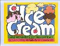 Ice Cream Including Great Moments in Ice Cream History