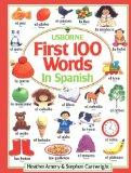 First 100 Words in Spanish (Usborne First Hundred Words)