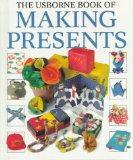 The Usborne Book of Making Presents (How to Make)