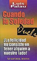 Cuando LA Soledad Duele/When Loneliness Hurts