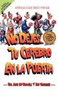 No Dejes Tu Cerebro En LA Puerta/Don't Check Your Brains at the Door