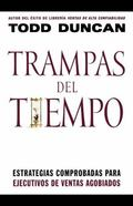 Trampas Del Tiempo/time Traps Proven Strategies for Swamped Salespeople