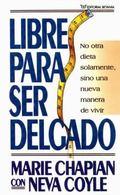 Libre Para Ser Delgado/ Free to Be Thin