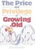 The Price and Privilege of Growing Old