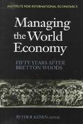 Managing the World Economy Fifty Years After Bretton Woods