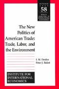 New Politics of American Trade Trade, Labor, and the Environment