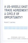 US-Middle East Trade Agreement A Circle of Opportunity?