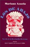 Los de Abajo: Novela de la Revolucion Mexicana (Spanish Edition)