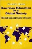 American Education in a Global Society: Internationalizing Teacher Education