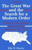 The Great War and the Search for a Modern Order: A History of the American People and Their ...