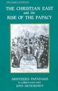 Christian East and the Rise of the Papacy The Church 1071-1453 A.D