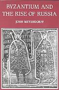 Byzantium and the Rise of Russia A Study of Byzantino-Russian Relations in the Fourteenth Ce...