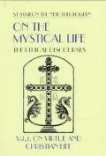 On the Mystical Life The Ethical Discourses  On Virtue and Christian Life