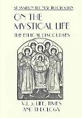 On the Mystical Life The Ethical Discourses