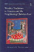 Worship Traditions in Armenia And the Neighboring Christian East An International Symposium ...
