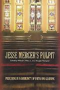 Jesse Mercer's Pulpit Preaching in a Community of Faith And Learning