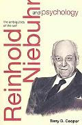 Reinhold Niebuhr and Psychology: The Ambiguities of the Self
