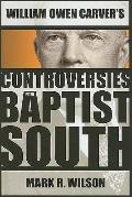 William Owen Carver's Controversies in the Baptist South (Baptists)