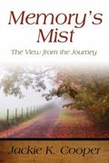 Memory's Mist : The View from the Journey