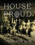 House Proud : A Social History of Atlanta Interiors, 1880�1919